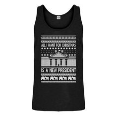 That feeling when you find the perfect gift. Like this Tank All I Want f... way cool! http://www.indicaplateau.com/products/indica-plateau-all-i-want-for-christmas-is-a-new-president-mens-tank-top?utm_campaign=social_autopilot&utm_source=pin&utm_medium=pin