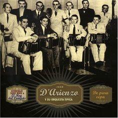 """Tango Essentia... per far, ballando, innamorar la gente...: 14 DICEMBRE 1900: NASCE JUAN D'ARIENZO """"EL REY DEL COMPAS""""."""