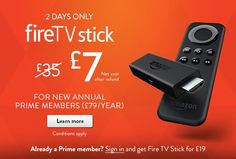 2 DAYS ONLY Amazon Fire TV Stick for £19 (potentially £7) when you sign up to Amazon Prime