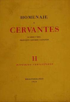 Homenaje a Cervantes / lo dirige y edita Francisco Sanchez Castañer