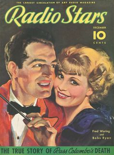 Art from: Radio Stars Fred Waring and Babs Ryan. Star Magazine, Movie Magazine, Hollywood Magazine, Organic Gardening Magazine, Old Time Radio, Water Features In The Garden, Create Image, Advertising Poster, Vintage Hollywood