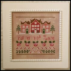 FROM COUNTRY COTTAGE NEEDLEWORKS. I LOVE THE HOUSES AND THE FLOWERS. I'M NOT SURE WHAT THE REFERENCE IS: PEPPERMINT LANE.
