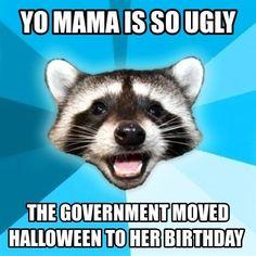 Yo mama so ...
