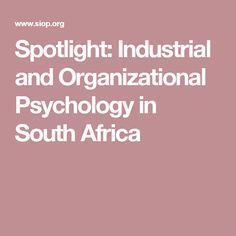 Spotlight: Industrial and Organizational Psychology in South Africa