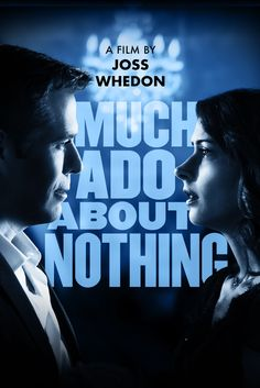Much Ado About Nothing Movie Poster - Amy Acker, Alexis Denisof, Nathan Fillion #MuchAdoAboutNothing, #MoviePoster, #Comedy, #JossWhedon, #AlexisDenisof, #AmyAcker, #NathanFillion
