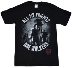 Walking Dead All My Friends Are Walkers  Adult T-shirt zombie amc dead #WalkingDead #GraphicTee