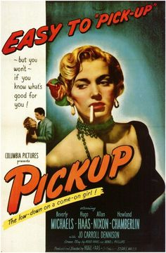"""Murder was her mistake..Marrying her was his."" PICKUP(1951)."