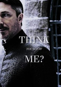 Quote by Littlefinger