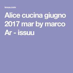 Alice cucina giugno 2017 mar by marco Ar - issuu