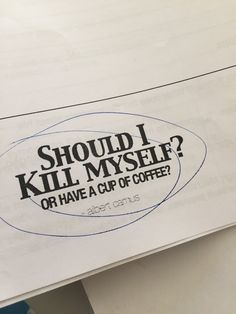 SHOULD I KILL MYSELF? OR HAVE A CUP OF COFFEE? | robbie aes