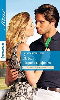 Telecharger A toi, depuis toujours (Tentation brésilienne t. 1) de Susan Stephens Kindle, PDF, eBook, A toi, depuis toujours (Tentation brésilienne t. 1) PDF Gratuit