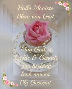 Afrikaanse Quotes, Goeie Nag, Goeie More, Good Night Wishes, Prayer Room, Good Morning Quotes, God, Empowering Quotes, Christianity