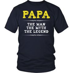 """Papa The Man, The Myth, The Legend"" T-Shirt"