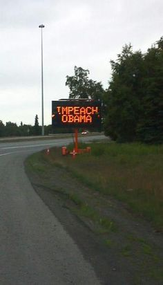 HAHAHA....3 CHEERS FOR ALASKA!    DOT Construction Signs Hacked To Read 'Impeach Obama' - KTUU.com