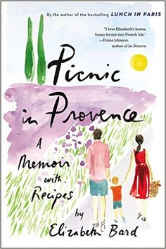 """Read """"Picnic in Provence A Memoir with Recipes"""" by Elizabeth Bard available from Rakuten Kobo. The bestselling author of Lunch in Paris takes us on another delicious journey, this time to the heart of Provence. Best Books To Read, Good Books, My Books, Summer Reading Lists, Beach Reading, Reading Art, Reading Room, Le Divorce, 1080p"""
