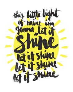let it shine by Matthew Taylor Wilson motivationmonday print inspirational black white poster motivational quote inspiring gratitude word art bedroom beauty happiness success motivate inspire