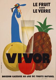 """Le Fruit dans Le Verre"" - Lovely stylized vintage poster for a French fruit drink."