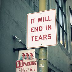 no parking: it will end in tears Fandoms, Lol, Street Signs, Funny Signs, Hilarious Sayings, Funny Ads, Hilarious Animals, Funny Quotes, Funny Memes