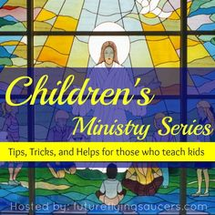Are you looking for tips, tricks, and helps from seasoned children's ministry leaders? This coming series will help parents and church volunteers teach the Bible! ~ futureflyingsaucers.com