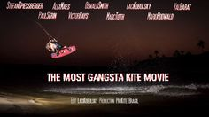 The Most Gangsta Kiteboarding Movie by Pro Kite Brasil!