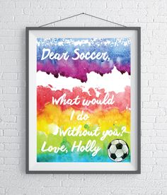 Dear Soccer, What would I do without you? Printable gift for a soccer player. Perfect last minute Soccer gift by SoccerDreams on Etsy