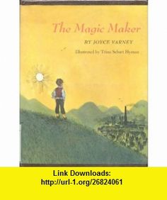The Magic Maker (9780672503740) Joyce Varney, Trina Schart Hyman , ISBN-10: 0672503743  , ISBN-13: 978-0672503740 ,  , tutorials , pdf , ebook , torrent , downloads , rapidshare , filesonic , hotfile , megaupload , fileserve