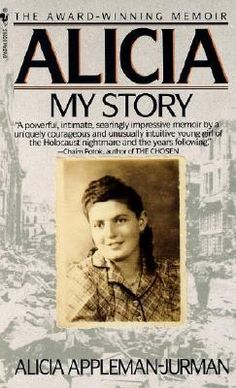 Alicia: My Story, by Alicia Appleman-Jurman. Haunting story of a Holocaust survivor.