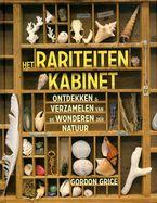 Het rariteitenkabinet: ontdekken en verzamelen van de wonderen der natuur - Gordon Grice; Jeugd informatief, Natuur