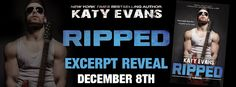 Bookworm Bettie's:  Excerpt Reveal #2 ~ RIPPED by Katy Evans