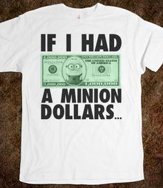 A Minion Dollars shirt. Despicable Me 2 :)