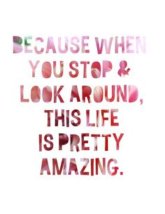 This life is amazing! #Positive #Motivational #Quote