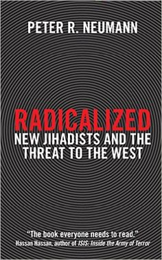 Israel Book Review: Radicalized: New Jihadists and the Threat to the W...