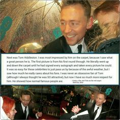 Awww. That was very nice of him. It's nice to see a celebrity (or anyone, for that matter.) be kind. Tom Hiddleston.