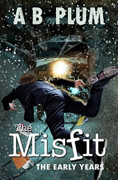 The Early Years (The MisFit Book 1) PlumBooks