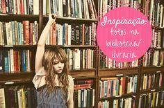 Mademoiselle Loves Books: Inspiração: fotos na biblioteca/livraria