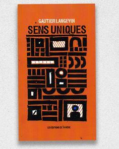 Sens uniques Sens Unique, Coding, Cover, The Sea, Livres, Graphic Design, House, Blankets, Programming