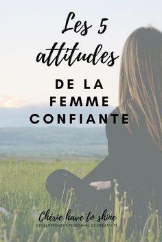 Quelles attitudes adoptent la femme confiante ? Comment, toi aussi, tu peux gagner en confiance en toi sans pour autant devenir arrogante ? Viens vite le découvrir ! #confident #developpementpersonnel #confiance