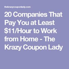 20 Companies That Pay You at Least $11/Hour to Work from Home - The Krazy Coupon Lady