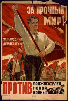 """Soviet poster created in 1949. The English translation of the text on this poster reads, """"For a stable peace! Against those who would ignite a new war."""""""