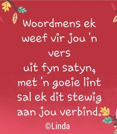 Afrikaans Quotes, South Africa, Me Quotes, Poems, Van, Beautiful, Ego Quotes, Poetry, Verses