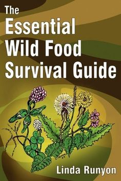 NEW The Essential Wild Food Survival Guide by Linda Runyon Paperback Book (Engli Best Survival Books, Survival Food, Emergency Preparedness, Survival Guide, Survival Skills, Survival Essentials, Survival Stuff, Emergency Food, Edible Insects
