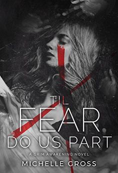 Til Fear Do Us Part (A Grim Awakening Book 1) by Michelle Gross check it out!