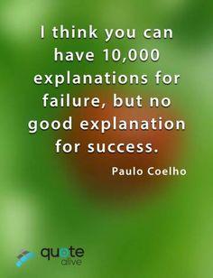 But no good explanation for success Wisdom Quotes, Love Quotes, Too Late Quotes, Failure Quotes, Famous Quotes, Success, Motivation, Paulo Coelho, Qoutes Of Love