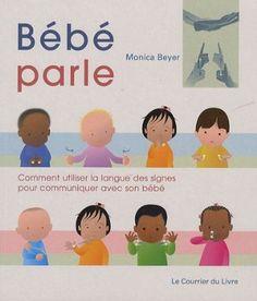Bébé parle : Comment utiliser la langues des signes pour communiquer avec son bébé:Amazon.fr:Livres