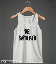 Cool Horror 'Be Afriad' Tank Top