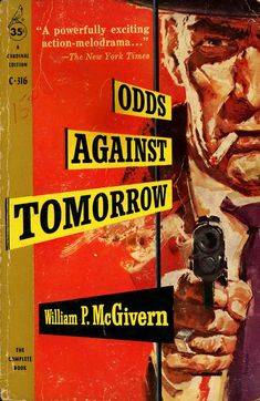 William P. McGivern - Odds Against Tomorrow Cardinal Books 1959 Cover Artist: Jerry Allison Paperback Writer, Pulp Magazine, Tough Guy, Pulp Art, Pulp Fiction, Bullets, Blood, Lps, Detective