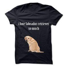 I love labrador retriever T-Shirts, Hoodies. Get It Now ==► https://www.sunfrog.com/Pets/I-love-labrador-retriever-.html?41382