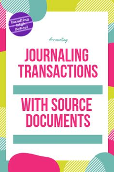 Accounting - Journaling Transactions with Source Documents Source Documents, Teacher Pay Teachers, Case Study, Accounting Online, High School, Key, Journal, Activities, Organize