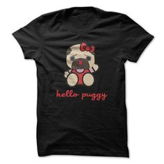 Hello Puggy! T-Shirts, Hoodies (19$ ==► Order Shirts Now!)