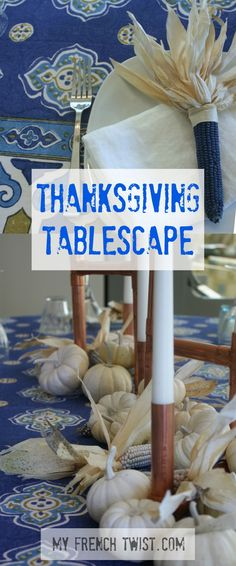 my thanksgiving tablescape and an evening of global enlightenment - My French Twist Thanksgiving Tablescapes, Thanksgiving Parties, Thanksgiving Crafts, Thanksgiving Decorations, Diy Home Crafts, Crafts To Sell, Easy Crafts, Crafts For Kids, Beautiful Table Settings